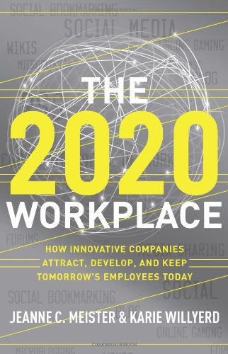 2020 Workplace How Innovative Companies Attract, Develop, and Keep Tomorrow's Employees Today  2010 edition cover