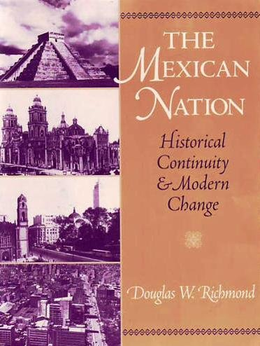 Mexican Nation Historical Continuity and Modern Change  2002 edition cover