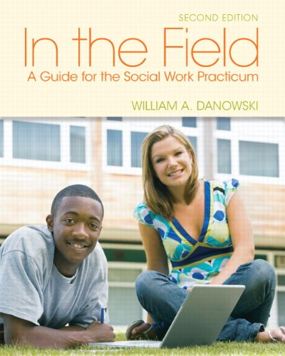 In the Field A Guide for the Social Work Practicum 2nd 2012 edition cover