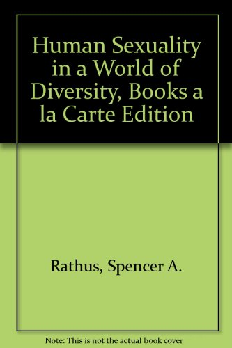 Human Sexuality in a World of Diversity, Books a la Carte Edition  9th 2014 edition cover