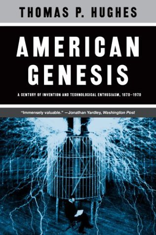 American Genesis A Century of Invention and Technological Enthusiasm, 1870-1970  2004 (Reprint) edition cover
