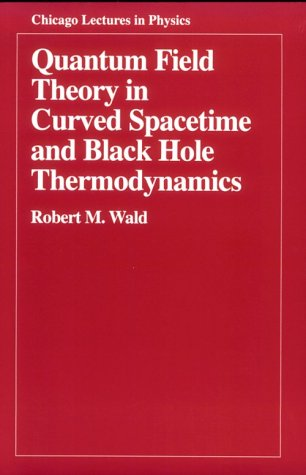 Quantum Field Theory in Curved Spacetime and Black Hole Thermodynamics   1994 9780226870274 Front Cover