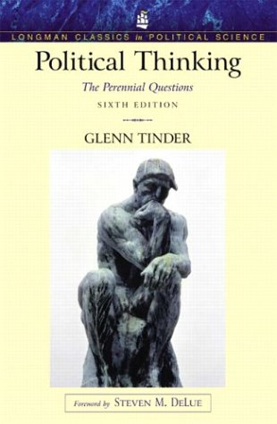 Political Thinking The Perennial Questions 6th 2004 (Revised) edition cover
