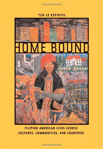 Home Bound Filipino American Lives Across Cultures, Communities, and Countries  2003 edition cover