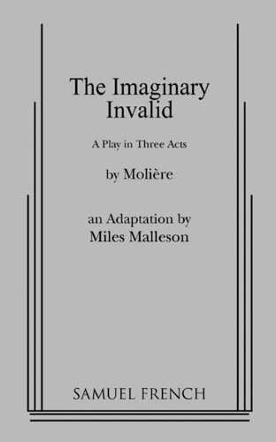 The Imaginary Invalid:  1st 1987 9780573619274 Front Cover
