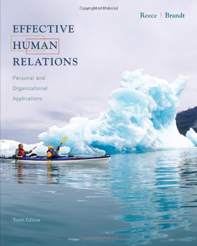 Effective Human Relations Personal and Organizational Applications 10th 2008 9780618783274 Front Cover
