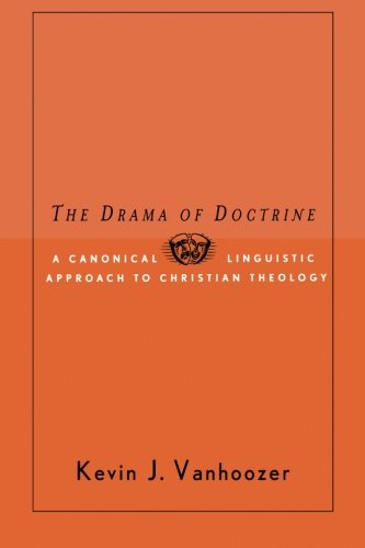 Drama of Doctrine A Canonical-Linguistic Approach to Christian Theology  2005 edition cover