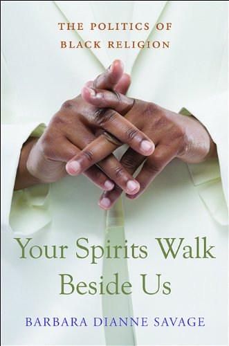 Your Spirits Walk Beside Us The Politics of Black Religion  2008 edition cover