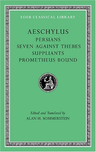 Persians Seven Against Thebes. Suppliants. Prometheus Bound  2008 edition cover