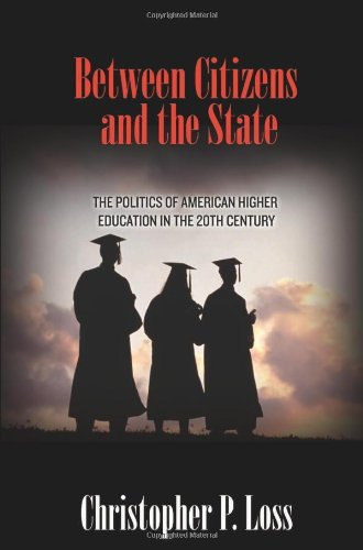 Between Citizens and the State The Politics of American Higher Education in the 20th Century  2011 edition cover