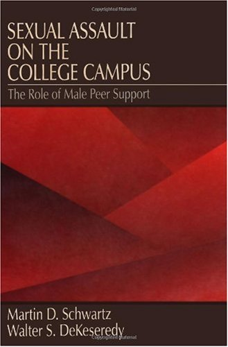 Sexual Assault on the College Campus The Role of Male Peer Support  1997 edition cover