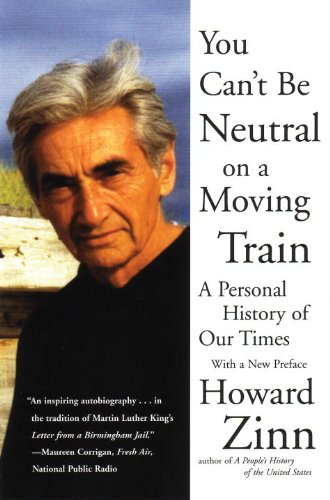 You Can't Be Neutral on a Moving Train A Personal History of Our Times  2002 (Reprint) edition cover