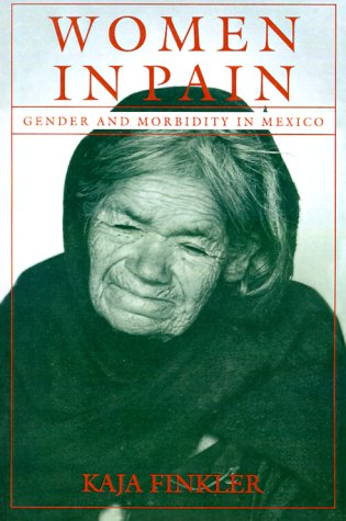 Women in Pain Gender and Morbidity in Mexico  1994 edition cover