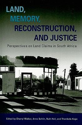 Land, Memory, Reconstruction, and Justice Perspectives on Land Claims in South Africa  2010 edition cover