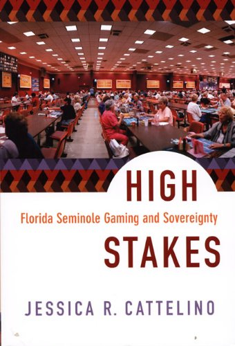 High Stakes Florida Seminole Gaming and Sovereignty  2008 edition cover