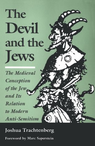 Devil and the Jews The Medieval Conception of the Jew and Its Relation to Modern Anti-Semitism Reprint edition cover