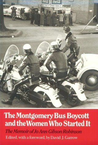 Montgomery Bus Boycott and the Women Who Started It The Memoir of Jo Ann Gibson Robinson N/A edition cover