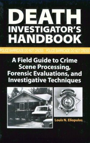 Death Investigator's Handbook A Field Guide to Crime Scene Processing, Forensic Evaluations and Investigative Techniques  1993 edition cover
