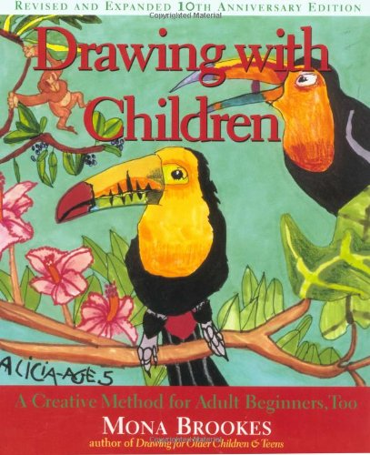 Drawing with Children A Creative Method for Adult Beginners, Too 10th 1996 (Revised) edition cover