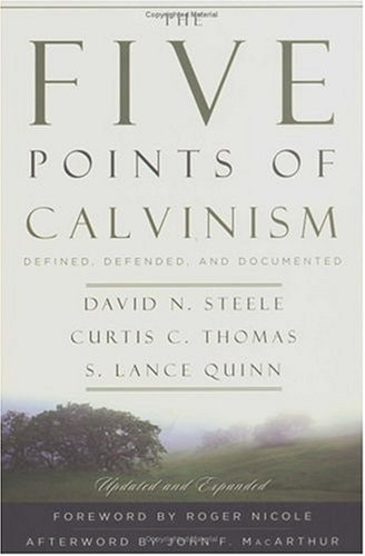 Five Points of Calvism : Defined, Defended, and Documented 2nd 2004 edition cover