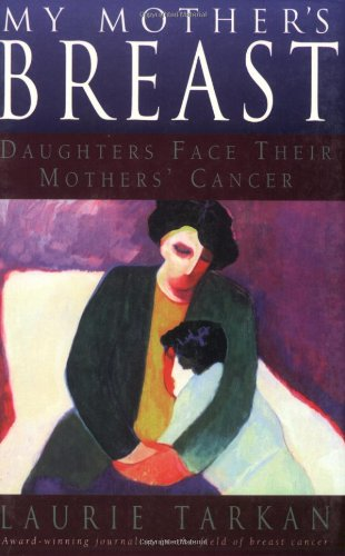 My Mother's Breast Daughters Face Their Mothers' Cancer N/A 9780878332274 Front Cover