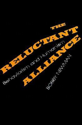 Reluctant Alliance Behaviorism and Humanism N/A 9780879757274 Front Cover