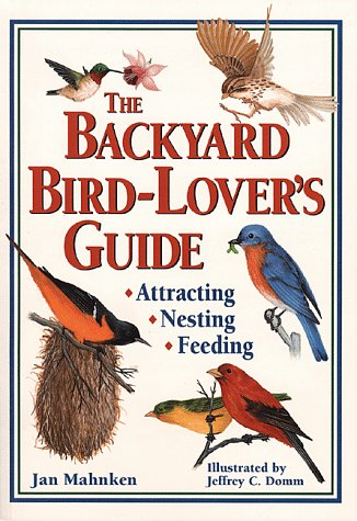 Backyard Bird-Lover's Guide Attracting, Nesting, Feeding N/A 9780882669274 Front Cover