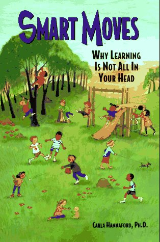 Smart Moves Why Learning Is Not All in Your Head N/A edition cover