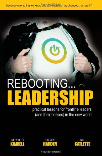 Rebooting Leadership : Practical lessons for frontline Leaders N/A 9780981924274 Front Cover