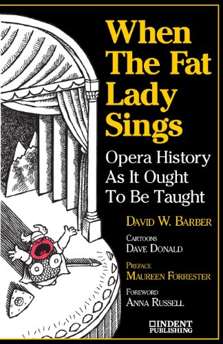 When the Fat Lady Sings: Opera History as It Ought to Be Taught  0 edition cover