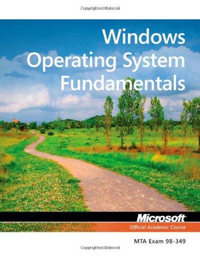 Windows Operating System Fundamentals MTA Exam 98-349  2013 edition cover