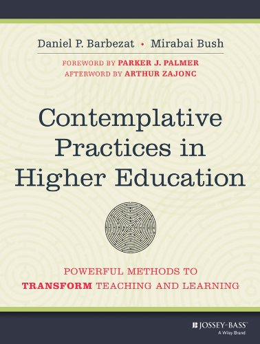 Contemplative Practices in Higher Education Powerful Methods to Transform Teaching and Learning  2014 edition cover