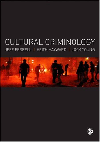 Cultural Criminology An Invitation  2008 edition cover