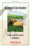 Attachment Tales Resolved   2010 edition cover