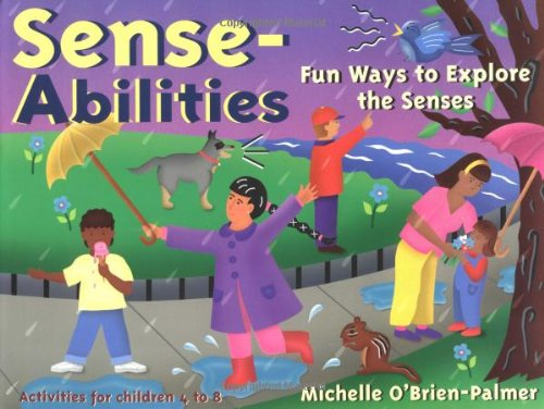 Sense-Abilities Fun Ways to Explore the Senses N/A 9781556523274 Front Cover