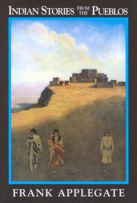 Indian Stories from the Pueblos   1994 (Reprint) 9781557092274 Front Cover