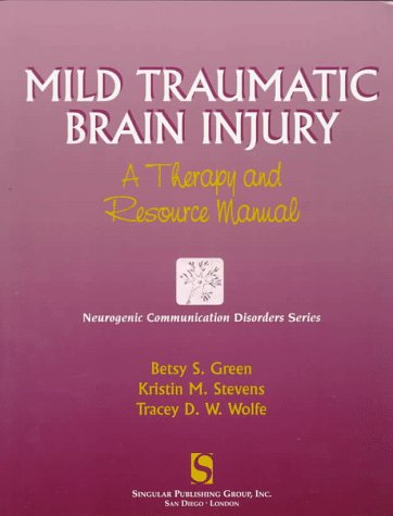 Mild Traumatic Brain Injury A Therapy and Resource Manual  1998 edition cover