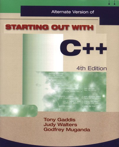 Starting Out with C++ From Control Structures to Objects 4th 2004 (Alternate) 9781576761274 Front Cover