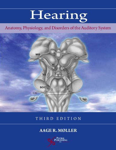 Hearing Anatomy, Physiology, and Disorders of the Auditory System 3rd 2012 (Revised) edition cover