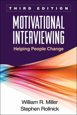 Motivational Interviewing Helping People Change 3rd 2013 (Revised) 9781609182274 Front Cover