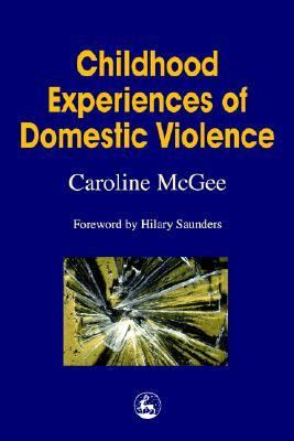 Childhood Experiences of Domestic Violence   2000 9781853028274 Front Cover