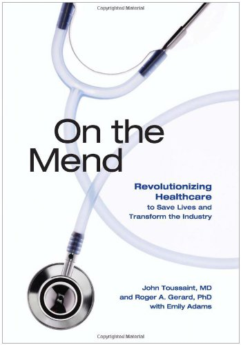 On the Mend Revolutionizing Healthcare to Save Lives and Transform the Industry  2010 edition cover