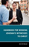 Handbook for Winning Jehovah's Witnesses to Christ  N/A 9781935256274 Front Cover