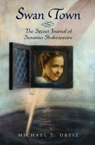 Swan Town The Secret Journal of Susanna Shakespeare  2006 9780060581275 Front Cover