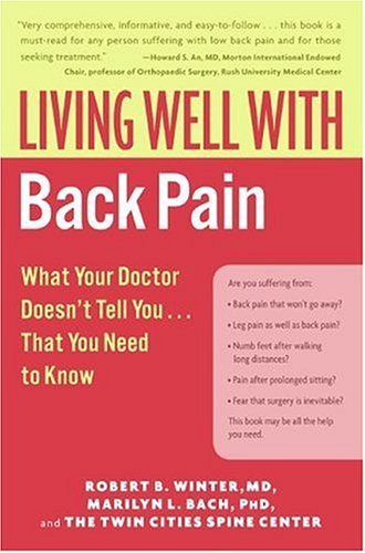 Living Well with Back Pain What Your Doctor Doesn't Tell You... That You Need to Know  2006 9780060792275 Front Cover