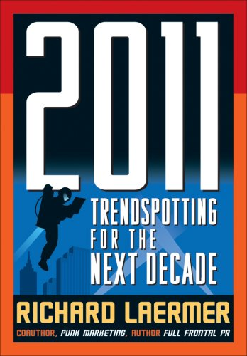 2011: Trendspotting for the Next Decade   2008 9780071497275 Front Cover