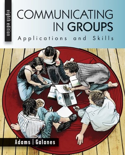 Communicating in Groups Applications and Skills 8th 2012 edition cover