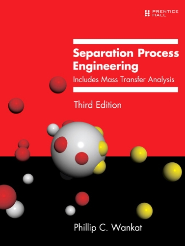 Separation Process Engineering Includes Mass Transfer Analysis 3rd 2012 (Revised) edition cover