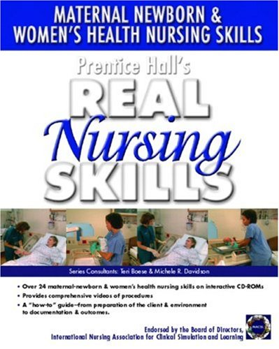 Prentice Hall Real Nursing Skills Maternal-Newborn and Women's Health Nursing Skills  2005 9780131915275 Front Cover
