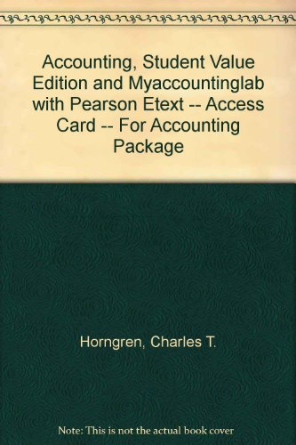 Accounting, Student Value Edition and MyAccountingLab with Pearson eText -- Access Card -- for Accounting Package  9th 2012 9780132781275 Front Cover